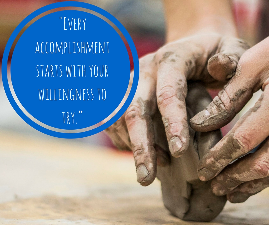 Accomplishments begin with trying